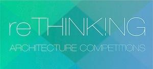"""""""reThinking competitions"""": concursos de arquitectura para estudiantes y jóvenes arquitectos"""